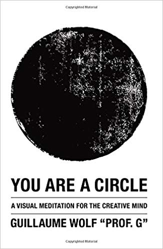 Book: You Are a Circle: A Visual Meditation for the Creative Mind